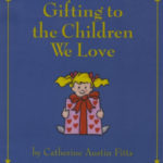 Gifting to the Children We Love (International Edition)